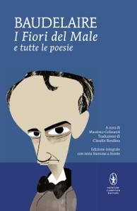 I Fiori del Male e tutte le poesie da Charles Baudelaire