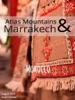 Atlas Mountains & Marrakech