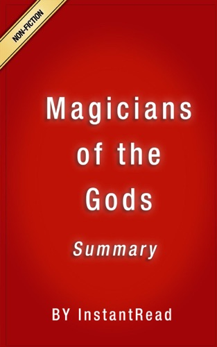 InstantRead Summaries - Magicians of the Gods Summary