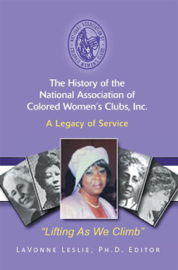 The History of the National Association of Colored Womens Clubs, Inc.