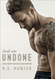 Undone - Book One - R.E. Hunter book summary