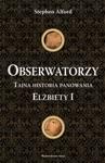 Obserwatorzy Tajna Historia Panowania Elbiety I