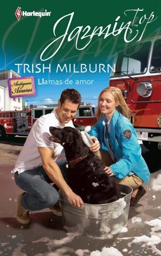 Trish Milburn - Llamas de Amor