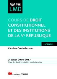 COURS DE DROIT CONSTITUTIONNEL ET DES INSTITUTIONS DE LA VE RéPUBLIQUE 2016-2017