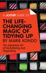 A Joosr Guide To The Life-Changing Magic Of Tidying Up By Marie Kondo