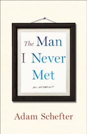 The Man I Never Met book
