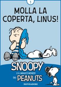 Molla la coperta, Linus! Vol. 1 da Charles Schulz