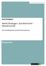 Martin Heidegger - Jean-Paul Sartre - Hannah Arendt