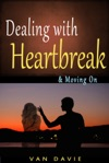 Dealing With Heartbreak  Moving On