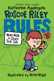 Roscoe Riley Rules 6 Never Walk In Shoes That Talk