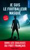 Je suis le footballeur masqué -Nouveau chapitre inédit- - Anonymous