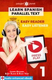 Learn Spanish Parallel Text Easy Reader Easy Listener Audio Enhanced Ebook No 1