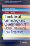 Translational Criminology And Counterterrorism