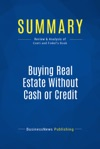 Summary Buying Real Estate Without Cash Or Credit