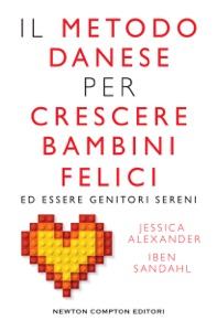 Il metodo danese per crescere bambini felici ed essere genitori sereni Book Cover