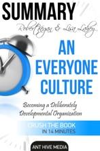 Robert Kegan & Lisa Lahey's An Everyone Culture: Becoming A Deliberately Developmental Organization  Summary