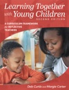 Learning Together With Young Children Second Edition