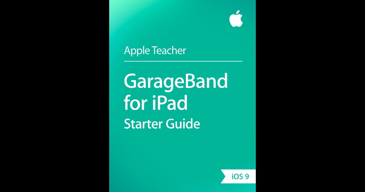 garageband for ipad starter guide ios 9 by apple education