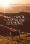 Gottes Lamm Golgota Und Die Ewigkeit