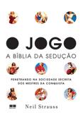 O jogo – A Bíblia da sedução