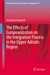 The Effects Of Europeanization On The Integration Process In The Upper Adriatic Region