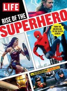 LIFE Rise of the Superhero