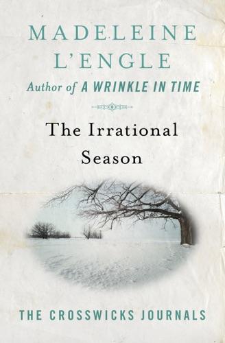 Madeleine L'Engle - The Irrational Season