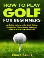 Roger Banks - How to Play Golf artwork