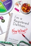 Im A Registered Dietitian Now What