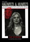 Haunted & Hunted True Crime: The Vanishing of Valerie McDonald, Jennifer Beard, Amber-Lee Cruickshank & The Strange Case of the Man Who Sold The World