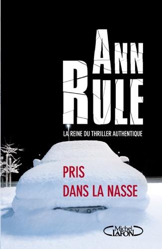 Ann Rule - Pris dans la nasse