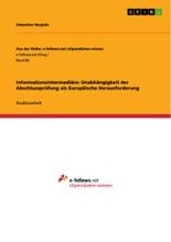 Informationsintermediäre: Unabhängigkeit Der Abschlussprüfung Als Europäische Herausforderung