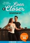 Even Closer Sehnsucht