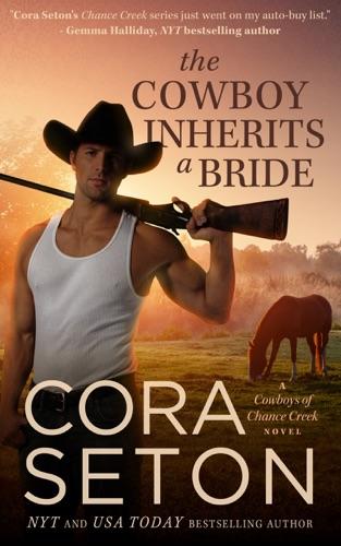 Cora Seton - The Cowboy Inherits a Bride