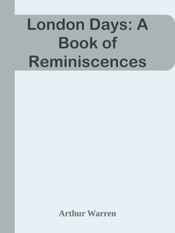 Download and Read Online London Days: A Book of Reminiscences