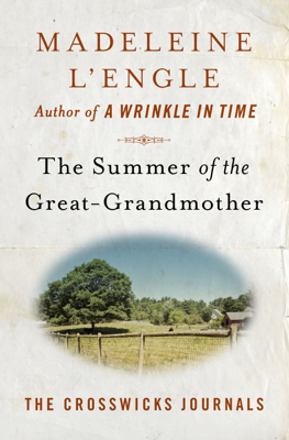 Madeleine L'Engle - The Summer of the Great-Grandmother book