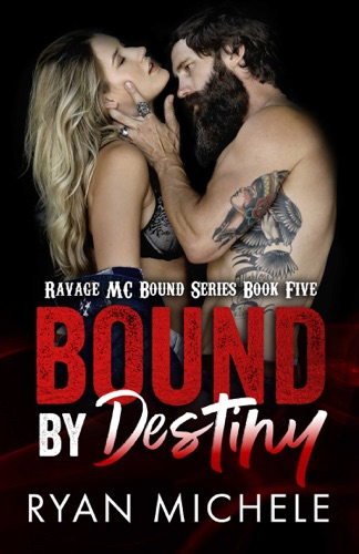 Ryan Michele - Bound by Destiny (Ravage MC Bound Series Book Five)