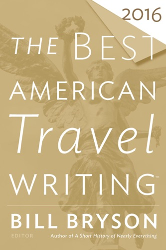 Bill Bryson & Jason Wilson - The Best American Travel Writing 2016