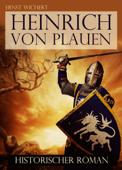 Heinrich von Plauen - Historischer Roman - Reihe Lebendiges Mittelalter - Ritterroman: Die Schlacht bei Tannenberg