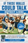 If These Walls Could Talk Detroit Lions