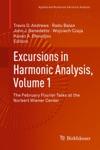 Excursions In Harmonic Analysis Volume 1