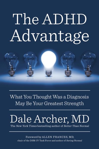 The ADHD Advantage por Dale Archer, MD