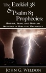 The Ezekiel 38Psalm 83 Prophecies Russia Iran And Muslim Nations In Biblical Prophecy