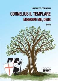 CORNELIUS IL TEMPLARE MISERERE MEI, DEUS