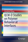 QCM-D Studies On Polymer Behavior At Interfaces