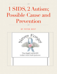 1 SIDS, 2 Autism; Possible Cause and Prevention