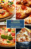 50 Köstliche Pizzagerichte