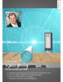 Schieb-Wissen: Sicher surfen per VPN