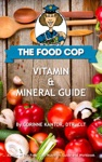 The Food Cop Vitamin And Mineral Guide