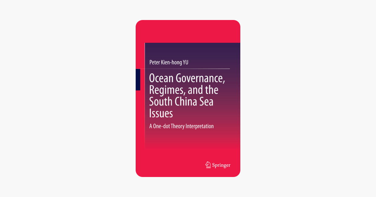 Ocean Governance, Regimes, and the South China Sea Issues: A One-dot Theory Interpretation